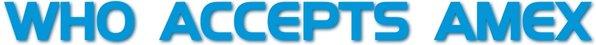 WhoAcceptsAmex Logo