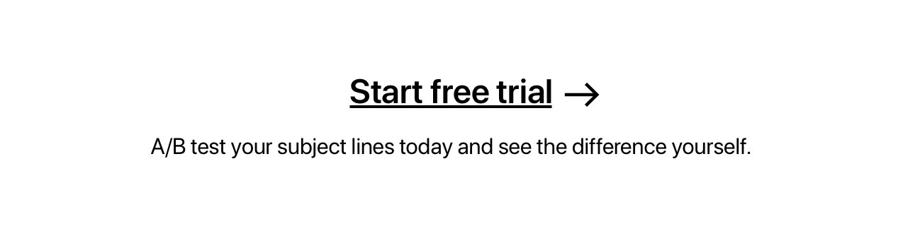 A/B test your subject lines today and see the difference yourself