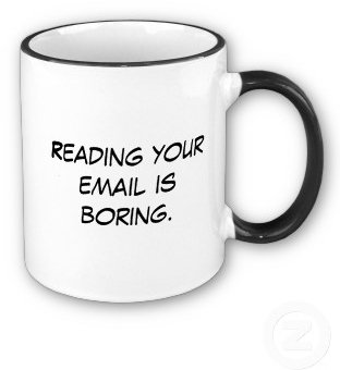reading your email is boring caption on a coffee mug