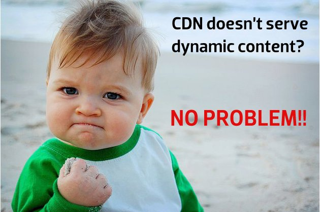 meme showing that CDN doesn't serve dynamic content