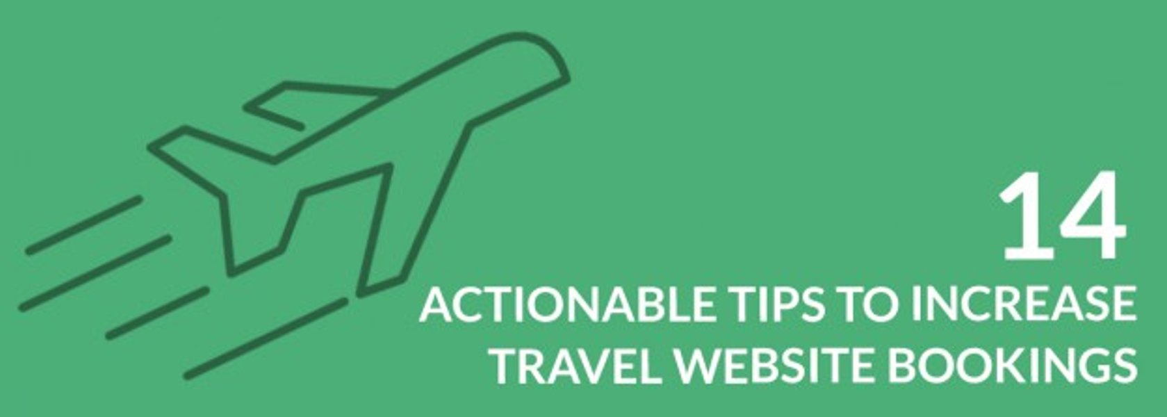 8 Actionable Steps That Will Help You Increase Your Travel Website Bookings