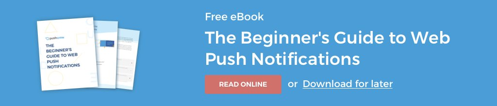 Read The Beginner's Guide to Web Push Notifications