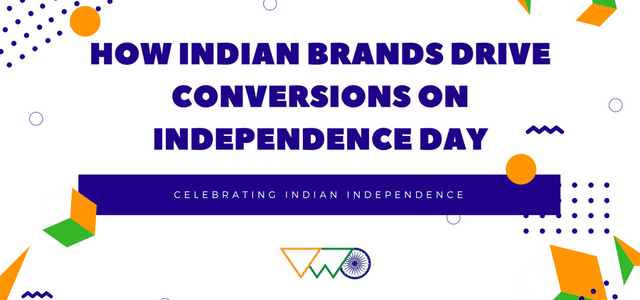 How Indian Brands Drive Conversions On Independence Day