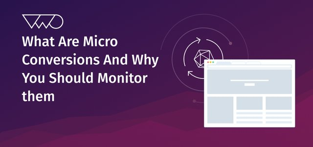 What Are Micro Conversions And Why You Should Monitor them