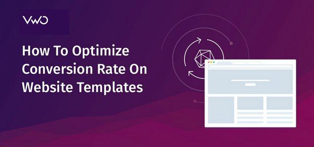 How To Optimize Conversion Rate On Website Templates
