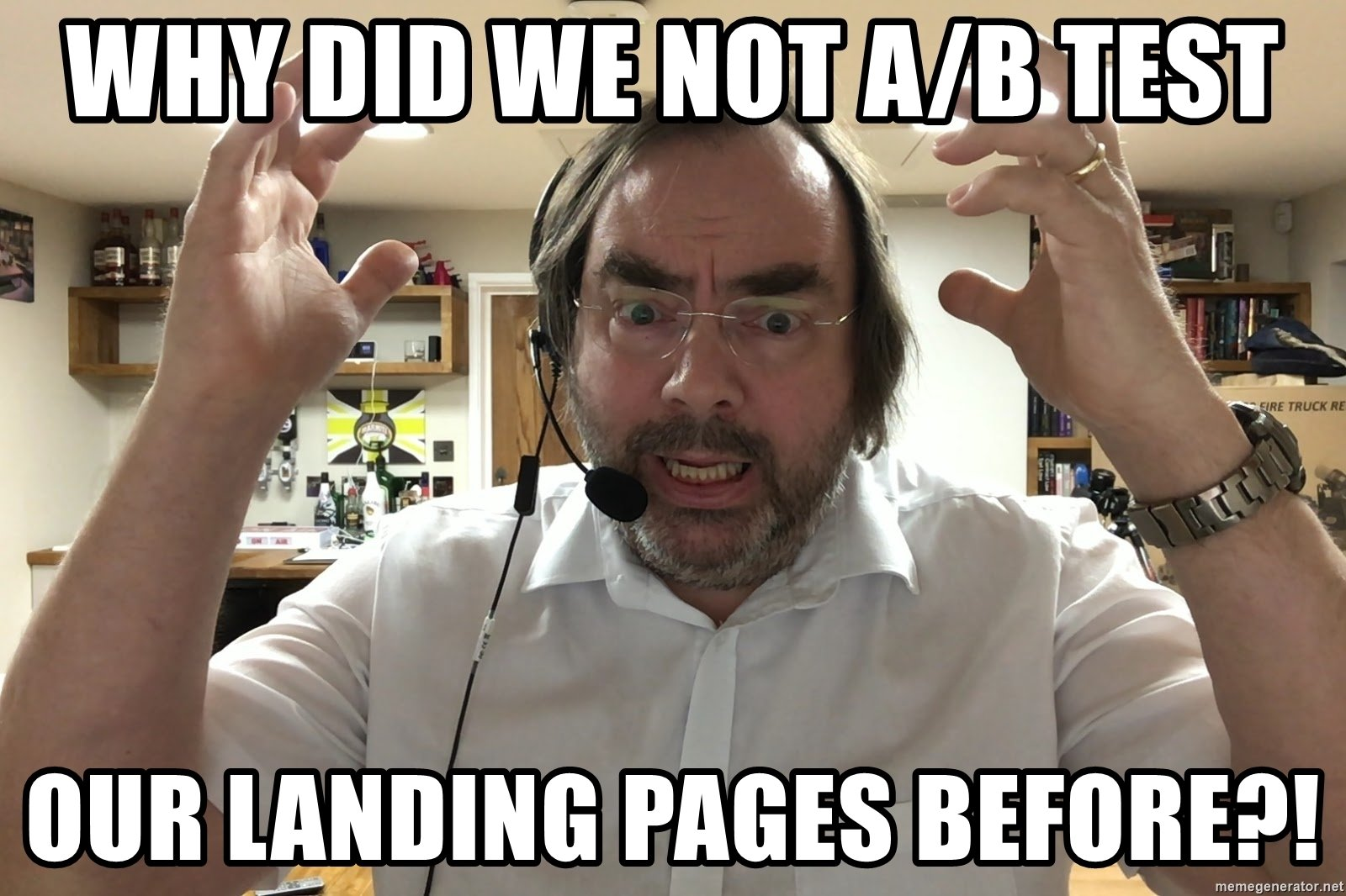 Why Did We Not Ab Test Our Landing Pages Before Meme
